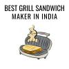 best grill sandwich maker in India
